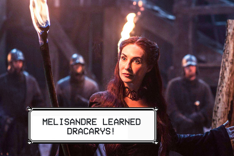 melisandre learned dracarys game of thrones