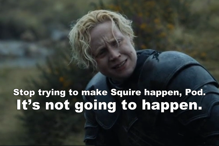 pod squire brienne game of thrones