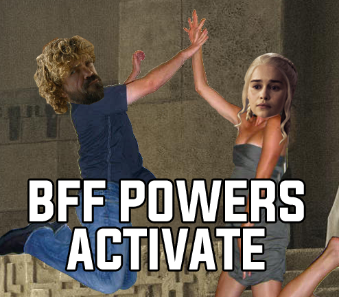 game of thrones dany tyrion bff powers activate