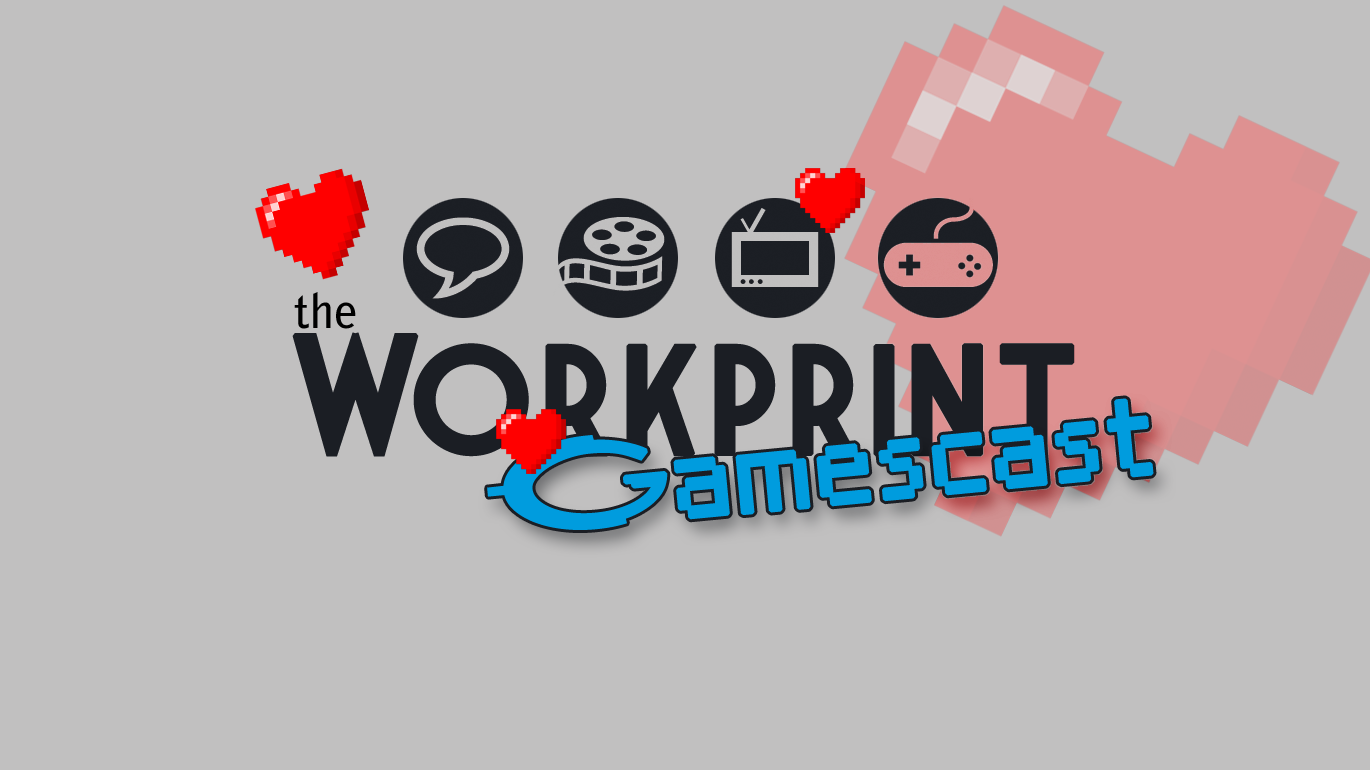 gamescast workprint cover valentines